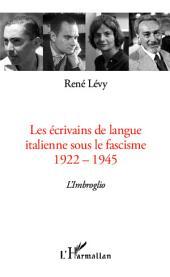 Les écrivains de langue italienne sous le fascisme: 1922-1945 - L'Imbroglio