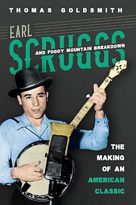 Earl Scruggs and Foggy Mountain Breakdown