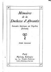 Mémoires de la duchesse d' Abrantès: Souvenirs historiques sur Napoléon (Extraits).
