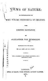Views of Nature: Or, Contemplations on the Sublime Phenomena of Creation. With Scientific Illustrations