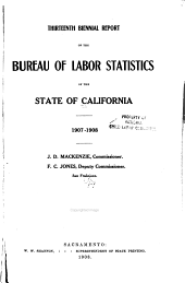 Biennial Report of the Bureau of Labor Statistics of California for the Years ...: Volume 13