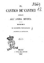 Il cantico de' cantici spiegato all'anima divota opera di Giuseppe Fignagnani arciprete di Castiglione