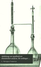 Anleitung zur qualitativen chemischen analyse, für anfänger und geübtere