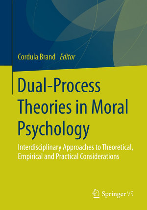 Dual Process Theories in Moral Psychology PDF