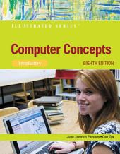 Computer Concepts: Illustrated Introductory: Edition 8