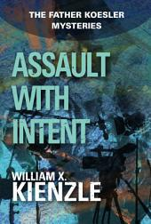 Assault with Intent: The Father Koesler Mysteries:, Book 4