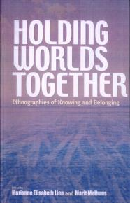 Holding Worlds Together  Ethnographies of Knowing and Belonging PDF