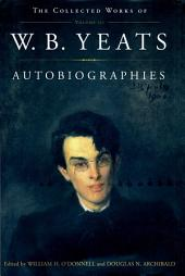 Autobiographies: The Collected Works of W.B. Yeats, Volume 3