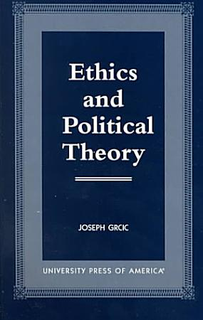 Ethics and Political Theory PDF