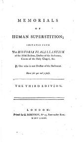 Memorials of human superstition; imitated from the Historia flagellantium of ... Boileau ... By one who is not Doctor of the Sorbonne [i.e. J. L. de Lolme].