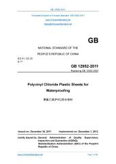GB 12952-2011: Translated English of Chinese Standard. You may also buy from www.ChineseStandard.net GB12952-2011.: Polyvinyl chloride plastic sheets for waterproofing.