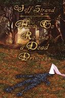 How to Rescue a Dead Princess PDF