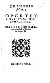 De verbis Actorum III, Oportet Christum coelum accipere brevis ... commonefactio