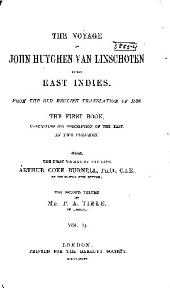 The Voyage of John Huyghen Van Linschoten to the East Indies: From the Old English Translation of 1598. The First Book, Containing His Description of the East...