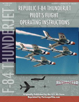 Republic F 84 Thunderjet Pilot s Flight Operating Manual