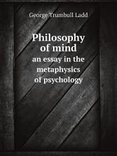 Philosophy of Mind: An Essay in the Metaphysics of Psychology