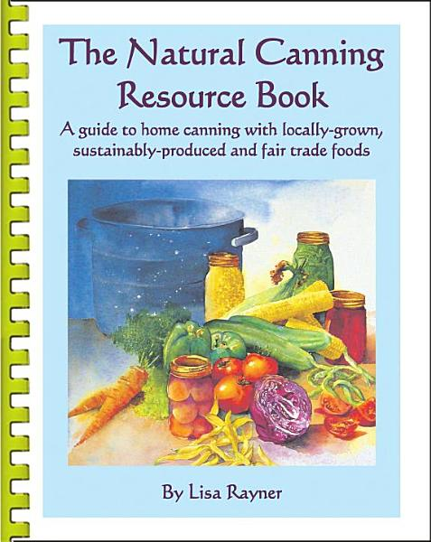 The Natural Canning Resource Book PDF