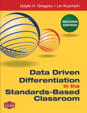 Data Driven Differentiation in the Standards Based Classroom PDF