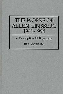 The Works of Allen Ginsberg  1941 1994