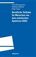 Berufliche Teilhabe f  r Menschen aus dem autistischen Spektrum  ASD  PDF