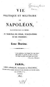 Vie politique et militaire de Napoléon: Volume2