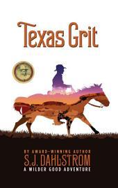 Texas Grit (The Adventures of Wilder Good #2)