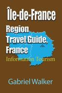 Île-de-France Region Travel Guide, France