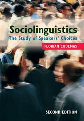 Sociolinguistics: The Study of Speakers' Choices, Edition 2