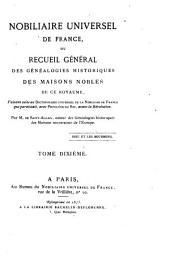 Nobiliaire universel de France: ou Recueil général des généalogies historiques des maisons nobles de ce royaume, Volume10