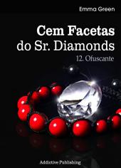 Cem Facetas do Sr. Diamonds - vol.12: Ofuscante
