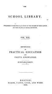 Importance of Practical Education and Useful Knowledge: Being a Selection from His Orations and Other Discourses