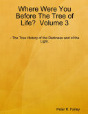 Where Were You Before The Tree of Life? Volume 3