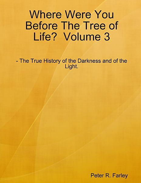 Where Were You Before The Tree of Life  Volume 3 PDF
