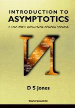 Introduction To Asymptotics - A Treatment Using Nonstandard Analysis