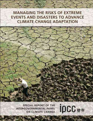 Managing the Risks of Extreme Events and Disasters to Advance Climate Change Adaptation PDF