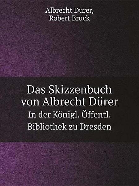 Das Skizzenbuch von Albrecht D?rer