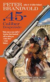.45-Caliber Desperado