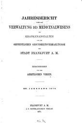 Jahresbericht über die Verwaltung des Medizinalwesens, die Krankenanstalten und die öffentlichen Gesundheitsverhältnisse der Stadt Frankfurt am Main: Band 14