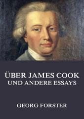 Über James Cook und andere Essays