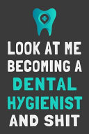 Look At Me Becoming a Dental Hygienist and Shit