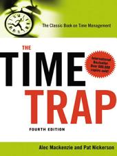 The Time Trap: The Classic Book on Time Management, Edition 4