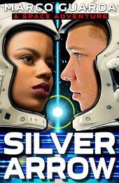 Silver Arrow (A Space Adventure)