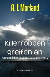 Killerrobben greifen an: Unheimlicher Thriller