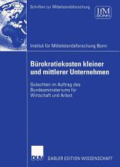 Bürokratiekosten kleiner und mittlerer Unternehmen: Gutachten im Auftrag des Bundesministeriums für Wirtschaft und Arbeit