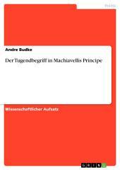Der Tugendbegriff in Machiavellis Principe