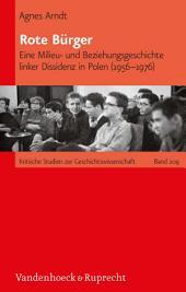 Rote Bürger: Eine Milieu- und Beziehungsgeschichte linker Dissidenz in Polen (1956–1976)