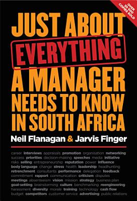 Just About Everything a Manager Needs to Know in South Africa PDF