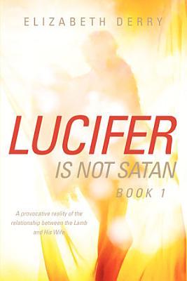 Lucifer Is Not Satan
