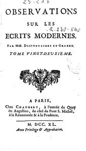 Observations sur les ecrits modernes: tome vingt-deuxieme