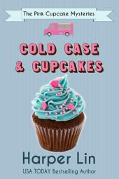 Cold Case and Cupcakes: A Pink Cupcake Mystery Book 4